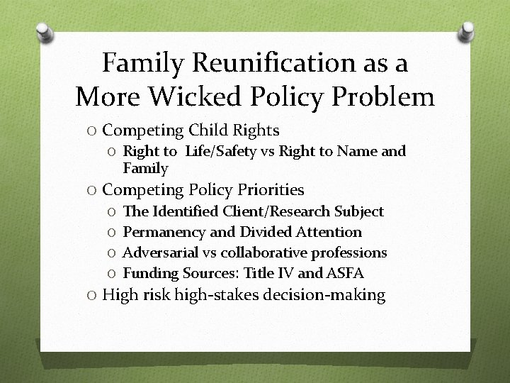 Family Reunification as a More Wicked Policy Problem O Competing Child Rights O Right