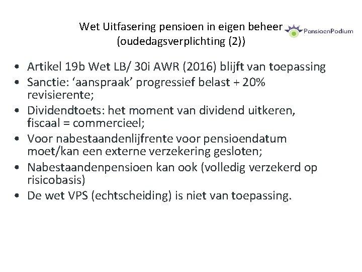Wet Uitfasering pensioen in eigen beheer (oudedagsverplichting (2)) • Artikel 19 b Wet LB/