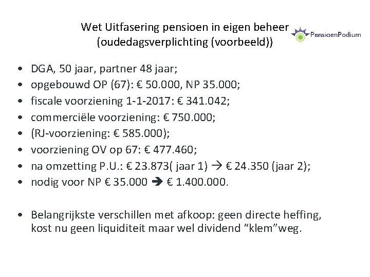 Wet Uitfasering pensioen in eigen beheer (oudedagsverplichting (voorbeeld)) • • DGA, 50 jaar, partner
