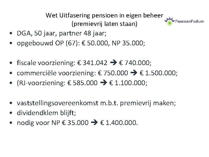 Wet Uitfasering pensioen in eigen beheer (premievrij laten staan) • DGA, 50 jaar, partner