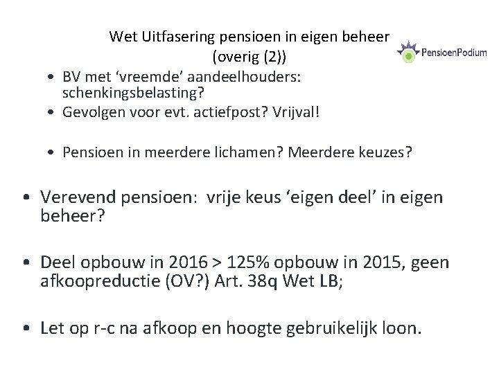 Wet Uitfasering pensioen in eigen beheer (overig (2)) • BV met 'vreemde' aandeelhouders: schenkingsbelasting?
