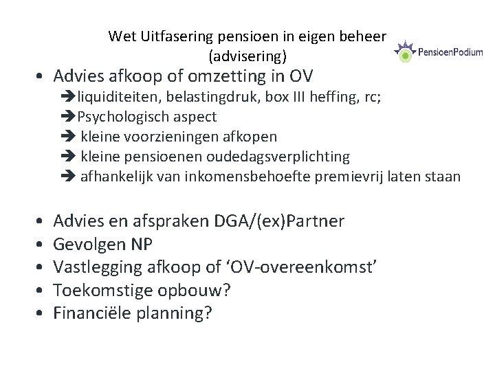 Wet Uitfasering pensioen in eigen beheer (advisering) • Advies afkoop of omzetting in OV