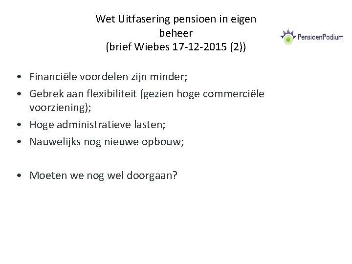 Wet Uitfasering pensioen in eigen beheer (brief Wiebes 17 -12 -2015 (2)) • Financiële