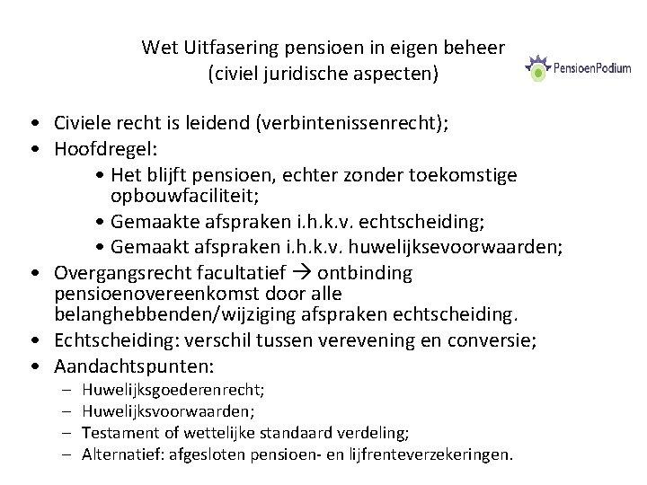 Wet Uitfasering pensioen in eigen beheer (civiel juridische aspecten) • Civiele recht is leidend