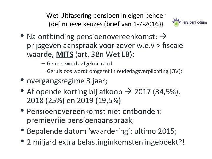 Wet Uitfasering pensioen in eigen beheer (definitieve keuzes (brief van 1 -7 -2016)) •