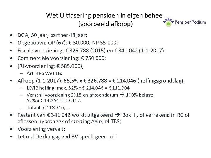 Wet Uitfasering pensioen in eigen beheer (voorbeeld afkoop) • • • DGA, 50 jaar,