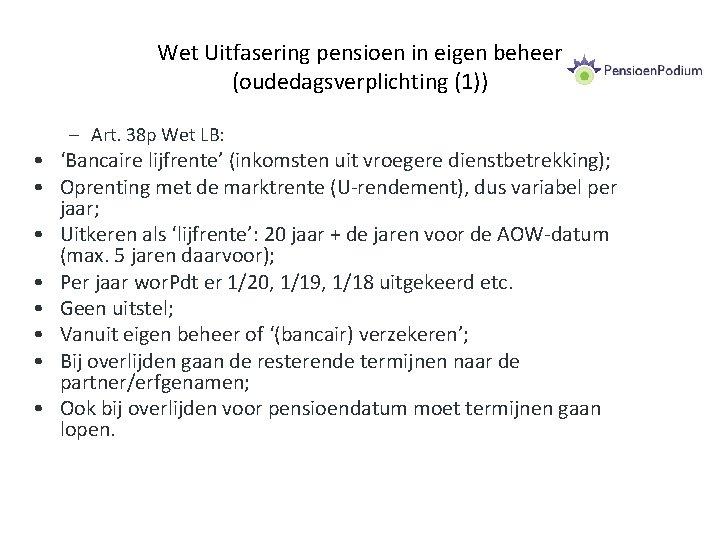 Wet Uitfasering pensioen in eigen beheer (oudedagsverplichting (1)) – Art. 38 p Wet LB:
