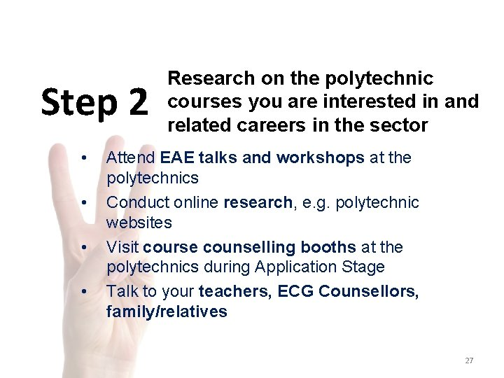 Step 2 • • Research on the polytechnic courses you are interested in and