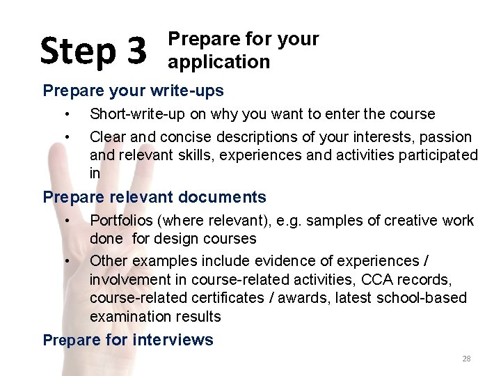 Step 3 Prepare for your application Prepare your write-ups • • Short-write-up on why