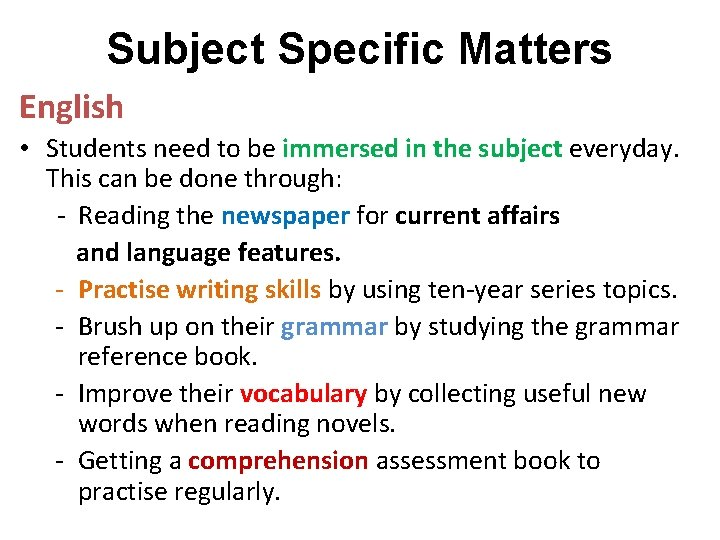 Subject Specific Matters English • Students need to be immersed in the subject everyday.