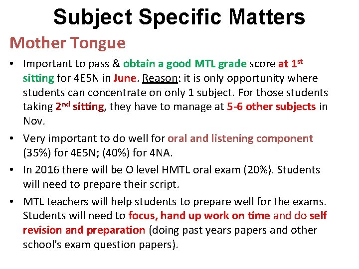 Subject Specific Matters Mother Tongue • Important to pass & obtain a good MTL