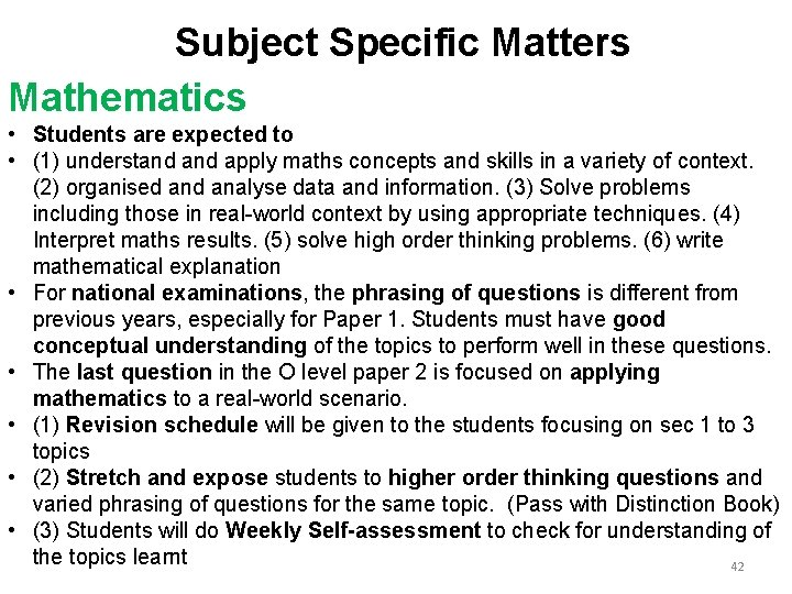 Subject Specific Matters Mathematics • Students are expected to • (1) understand apply maths