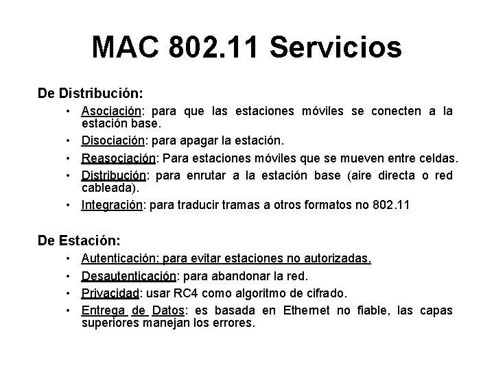 MAC 802. 11 Servicios De Distribución: • Asociación: para que las estaciones móviles se