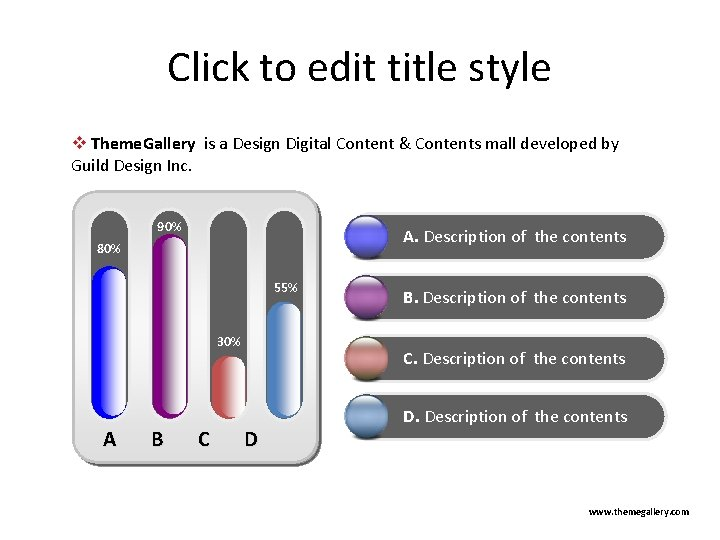 Click to edit title style v Theme. Gallery is a Design Digital Content &