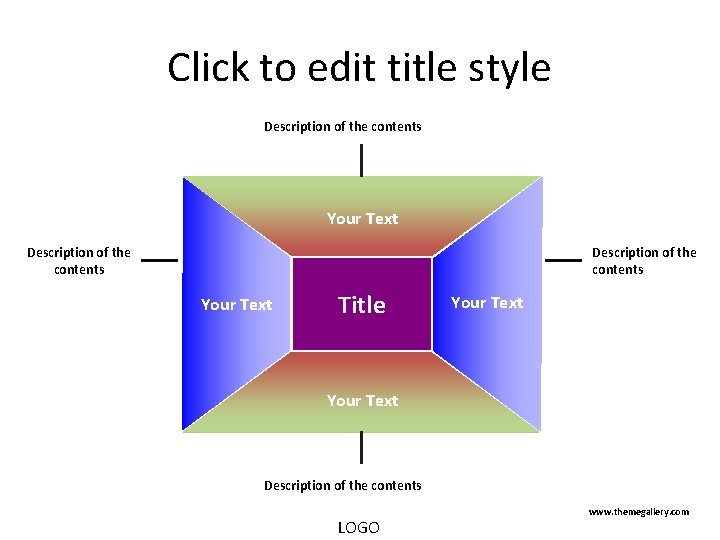 Click to edit title style Description of the contents Your Text Title Your Text