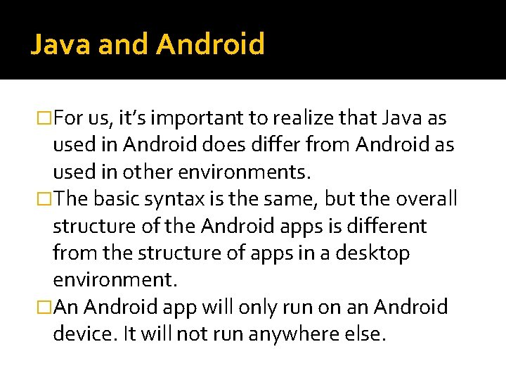 Java and Android �For us, it's important to realize that Java as used in
