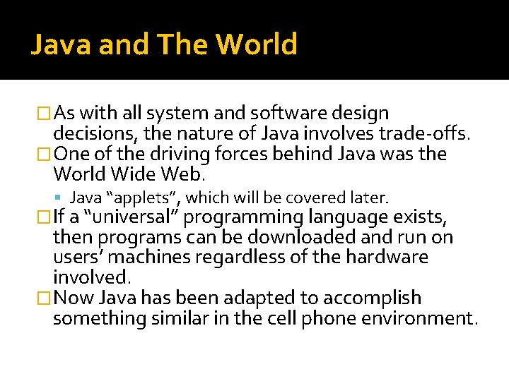 Java and The World �As with all system and software design decisions, the nature
