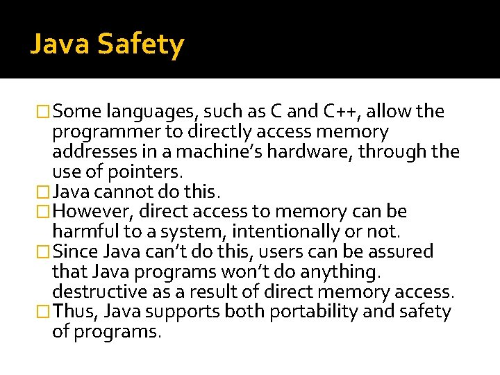 Java Safety �Some languages, such as C and C++, allow the programmer to directly