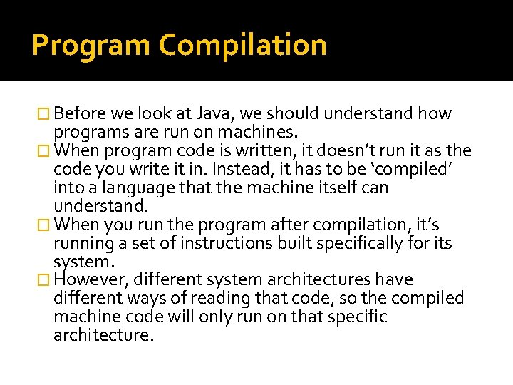 Program Compilation � Before we look at Java, we should understand how programs are