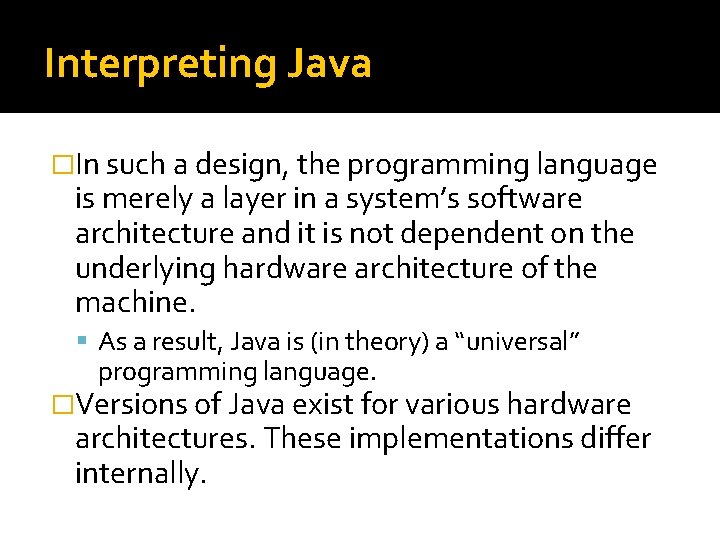 Interpreting Java �In such a design, the programming language is merely a layer in