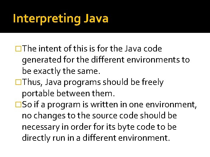 Interpreting Java �The intent of this is for the Java code generated for the