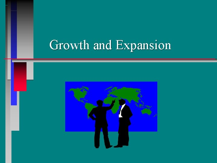 Growth and Expansion