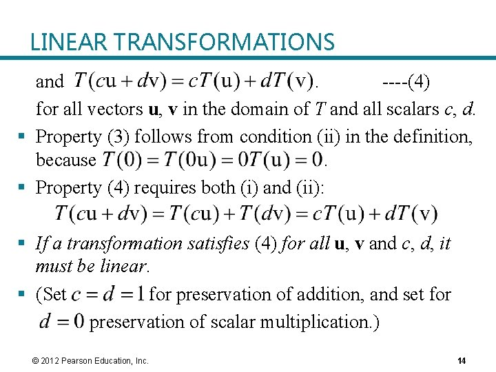 LINEAR TRANSFORMATIONS and. ----(4) for all vectors u, v in the domain of T