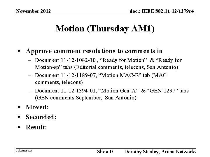 November 2012 doc. : IEEE 802. 11 -12/1279 r 4 Motion (Thursday AM 1)