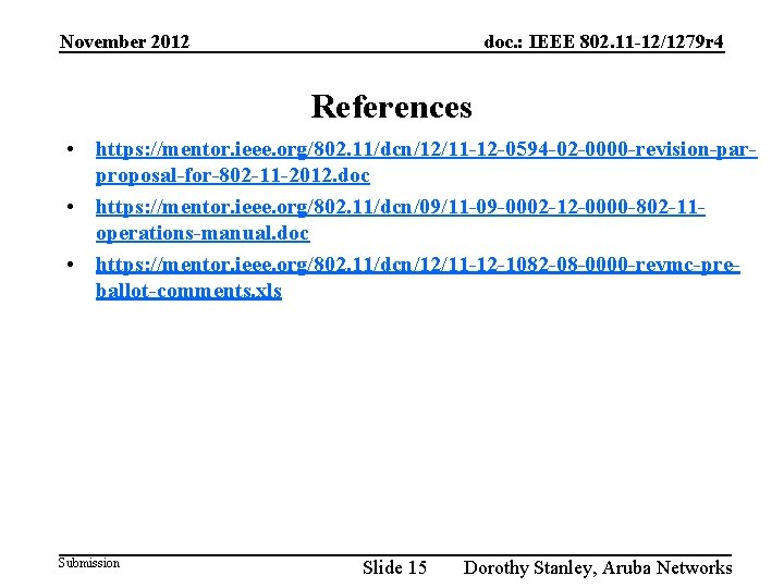 November 2012 doc. : IEEE 802. 11 -12/1279 r 4 References • https: //mentor.