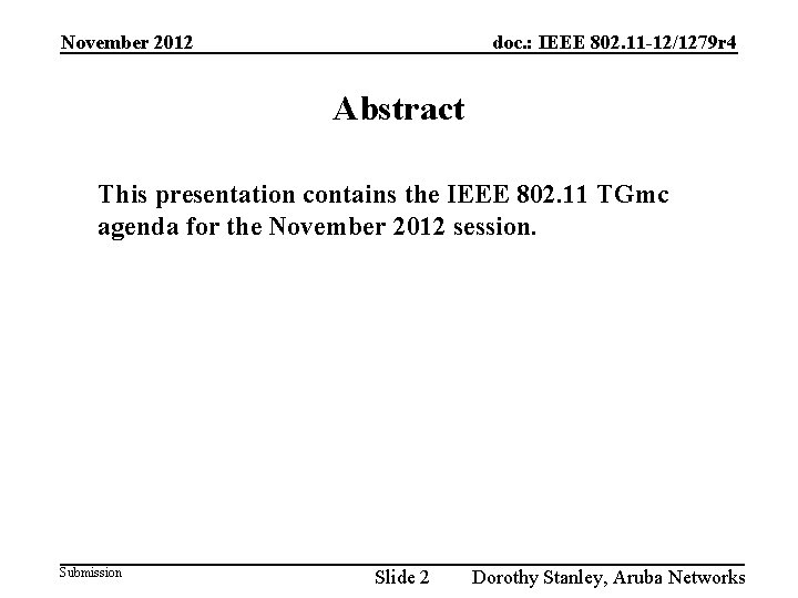 November 2012 doc. : IEEE 802. 11 -12/1279 r 4 Abstract This presentation contains