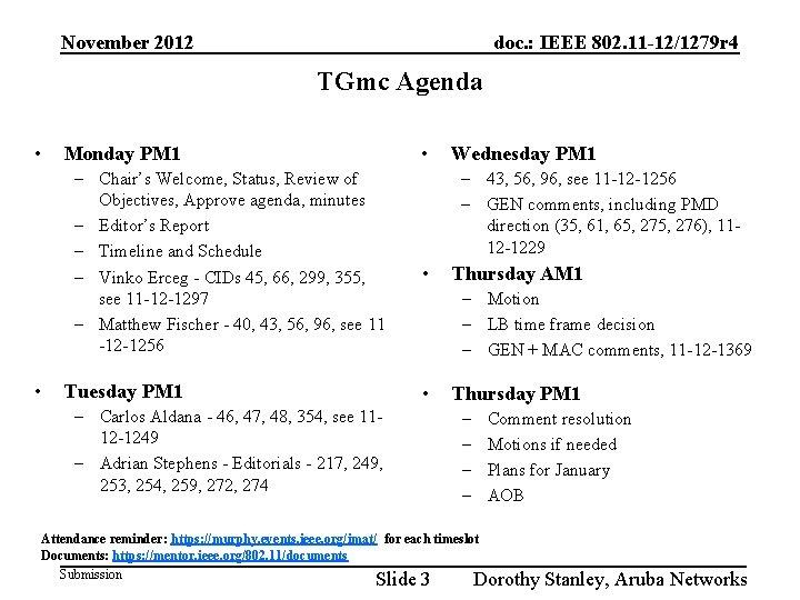 November 2012 doc. : IEEE 802. 11 -12/1279 r 4 TGmc Agenda • Monday