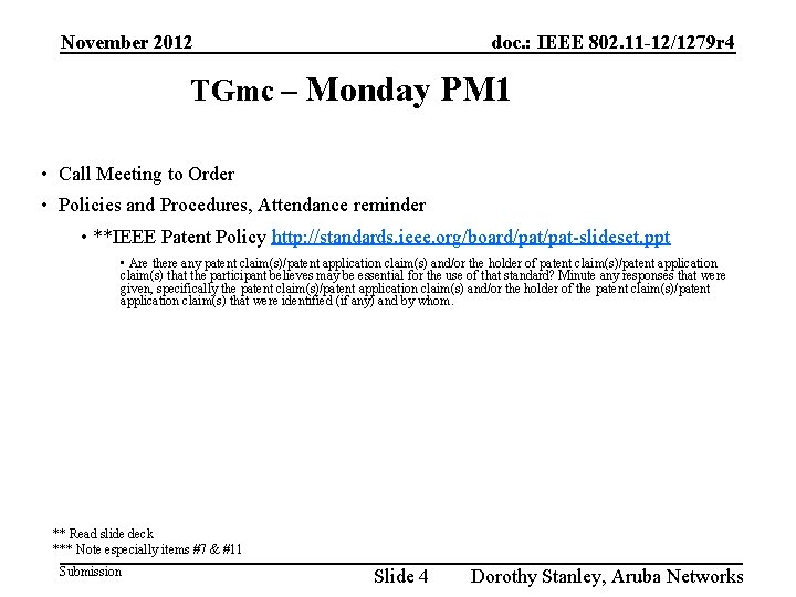 November 2012 doc. : IEEE 802. 11 -12/1279 r 4 TGmc – Monday PM