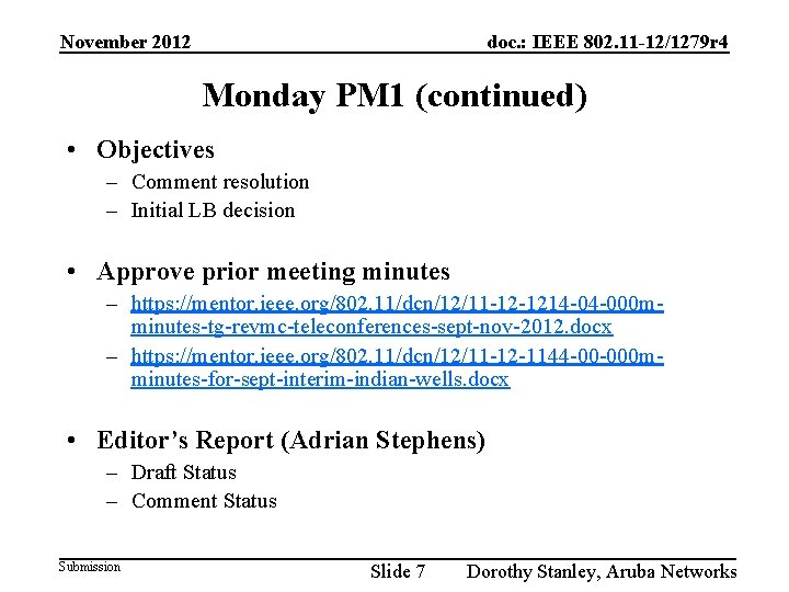 November 2012 doc. : IEEE 802. 11 -12/1279 r 4 Monday PM 1 (continued)