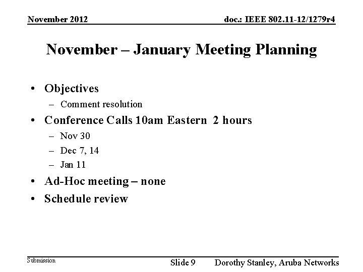 November 2012 doc. : IEEE 802. 11 -12/1279 r 4 November – January Meeting