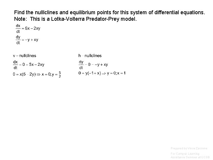 Find the nulllclines and equilibrium points for this system of differential equations. Note: This