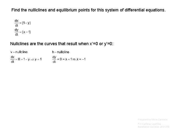 Find the nulllclines and equilibrium points for this system of differential equations. Nullclines are