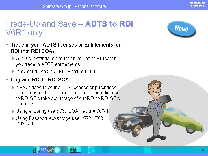 IBM Software Group   Rational software Trade-Up and Save – ADTS to RDi V