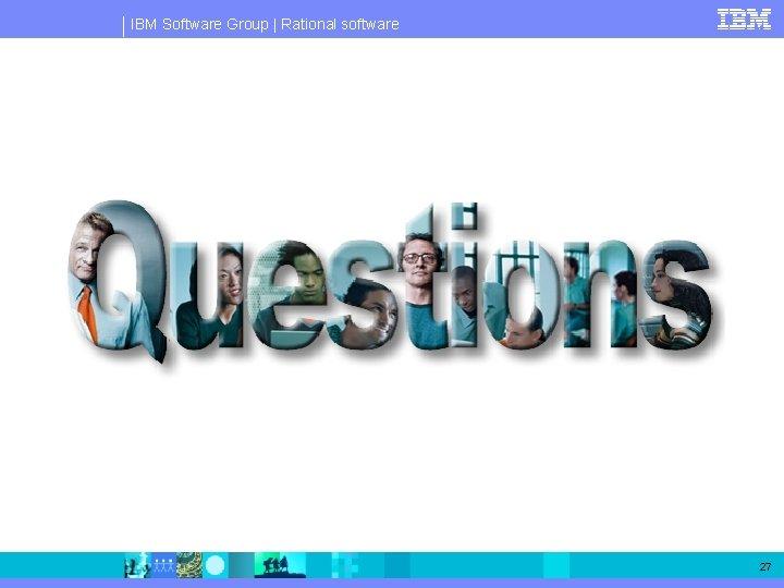 IBM Software Group   Rational software 27