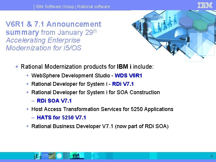 IBM Software Group   Rational software V 6 R 1 & 7. 1 Announcement