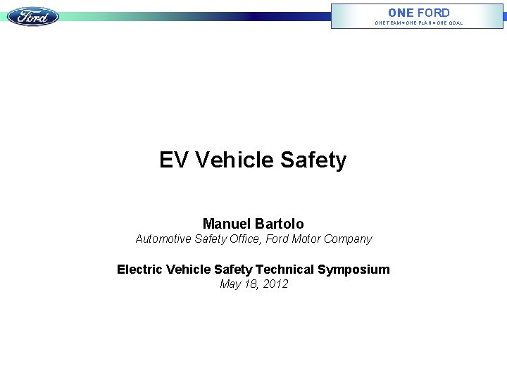 ONE FORD ONE TEAM ONE PLAN ONE GOAL EV Vehicle Safety Manuel Bartolo Automotive