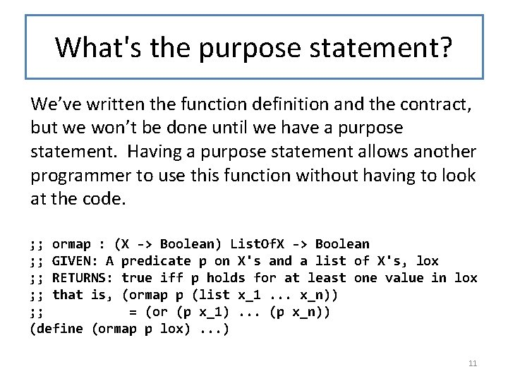 What's the purpose statement? We've written the function definition and the contract, but we