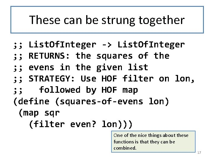 These can be strung together ; ; List. Of. Integer -> List. Of. Integer