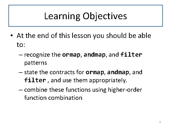 Learning Objectives • At the end of this lesson you should be able to: