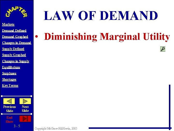 LAW OF DEMAND Markets Demand Defined Demand Graphed Changes in Demand • Diminishing Marginal