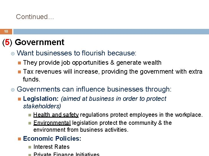 Continued… 10 (5) Government Want businesses to flourish because: They provide job opportunities &