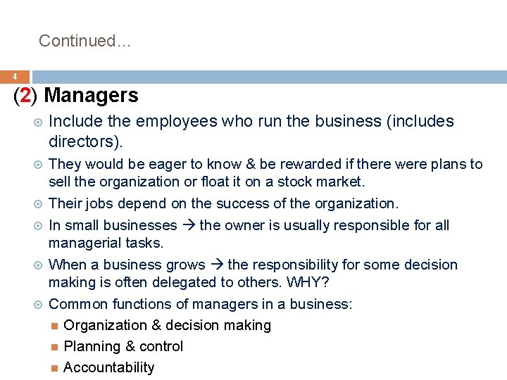 Continued… 4 (2) Managers Include the employees who run the business (includes directors). They