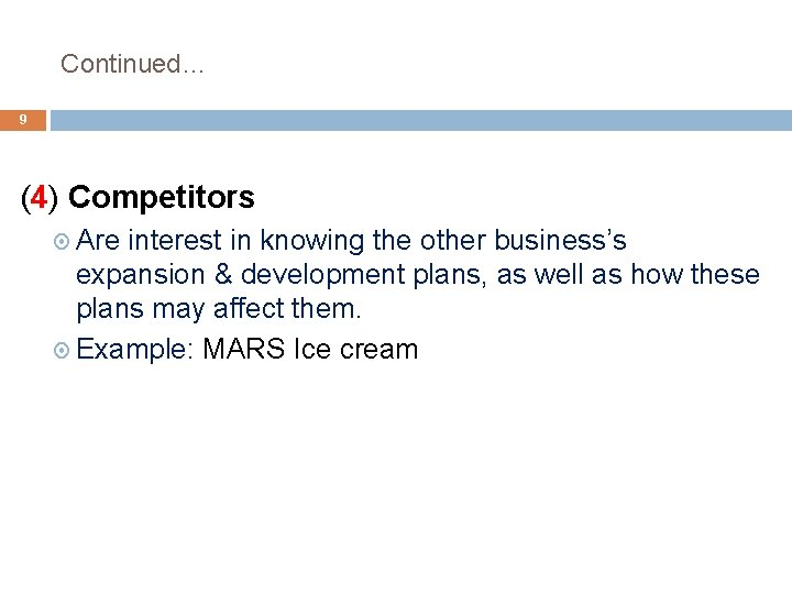 Continued… 9 (4) Competitors Are interest in knowing the other business's expansion & development