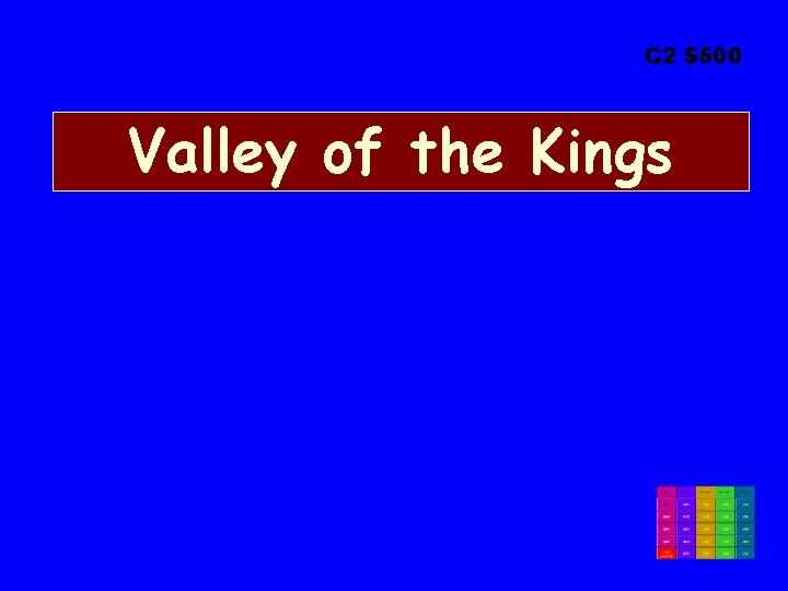 C 2 $500 Valley of the Kings