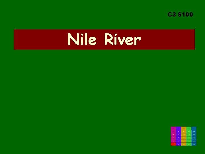C 3 $100 Nile River