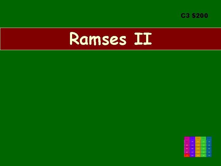C 3 $200 Ramses II